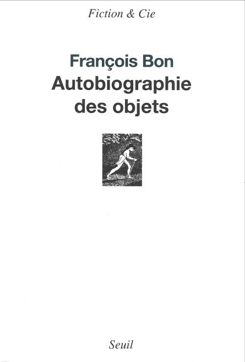 François Bon, Autobiographie des objets, 2012, couverture