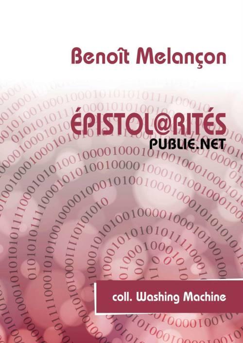 Epistol@rités, publie.net, 2013