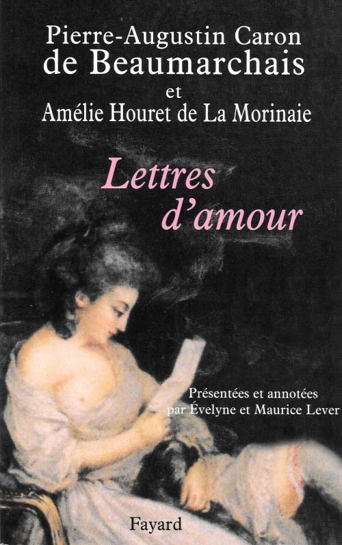 Beaumarchais, Pierre-Augustin Caron de et Amélie Houret de la Morinaie, Lettres d'amour, 2007, couverture