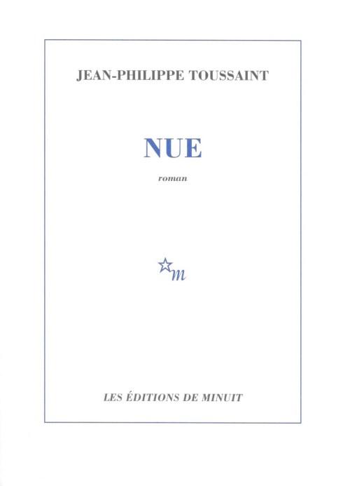 Jean-Philippe Toussaint, Nue, 2013, couverture