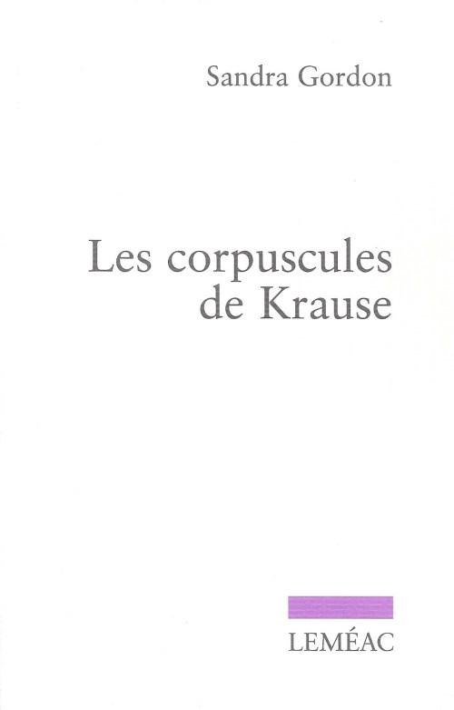 Sandra Gordon, les Corpuscules de Krause, 2010, couverture