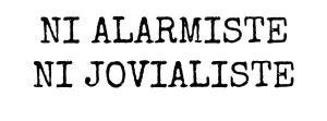 Ni alarmiste ni jovialiste