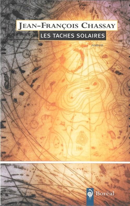 Jean-François Chassay, les Taches solaires, 2006, couverture