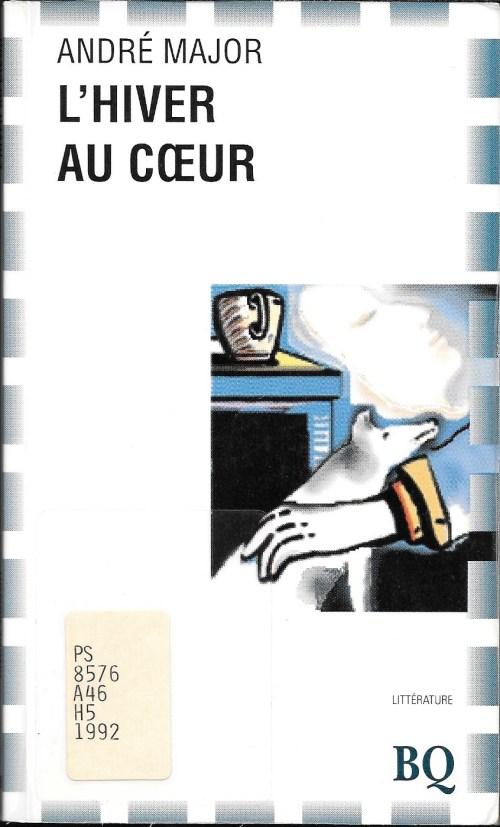 André Major, l'Hiver au cœur, éd. de 1992, couverture