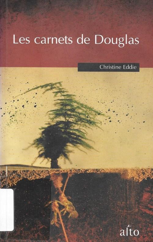 Christine Eddie, les Carnets de Douglas, 2007, couverture