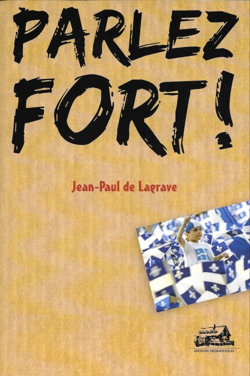Jean-Paul de Lagrave, Parlez fort !, 2015, couverture