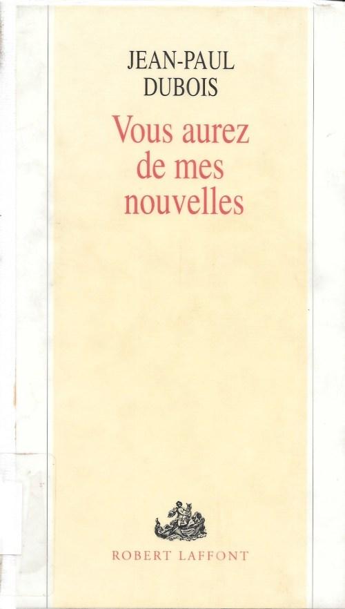 Jean-Paul Dubois, Vous aurez de mes nouvelles, 1991, couverture