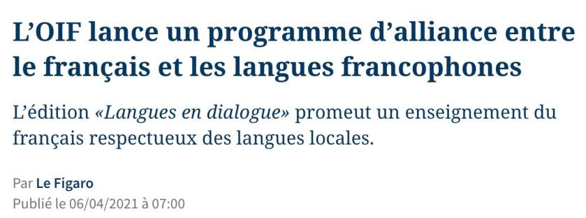 Le Figaro du 6 avril 2021 parle de «langues francophones»