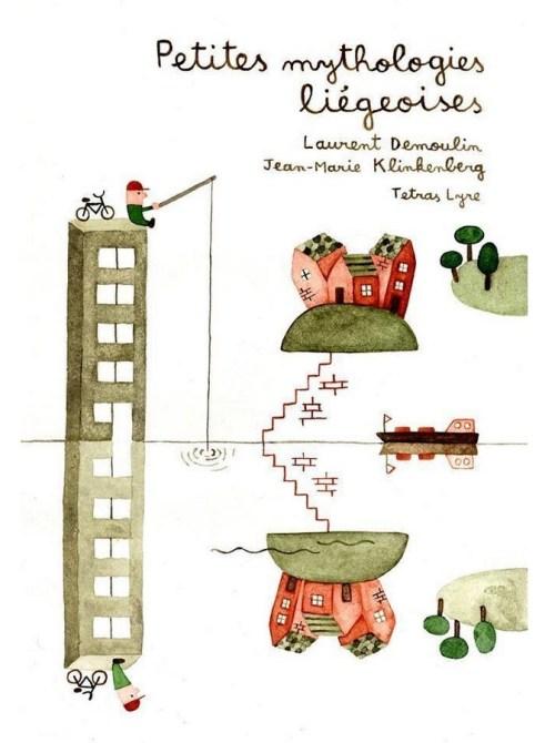 Laurent Demoulin et Jean-Marie Klinkenberg, Petites mythologies liégeoises, 2016, couverture