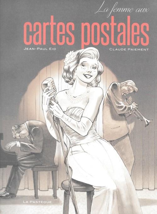Jean-Paul Eid et Claude Paiement, la Femme aux cartes postales, 2016, couverture