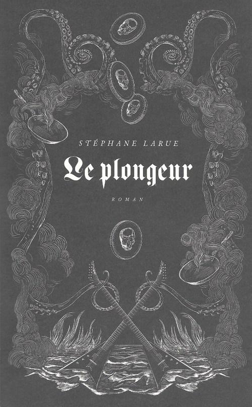 Stéphane Larue, le Plongeur, 2016, couverture