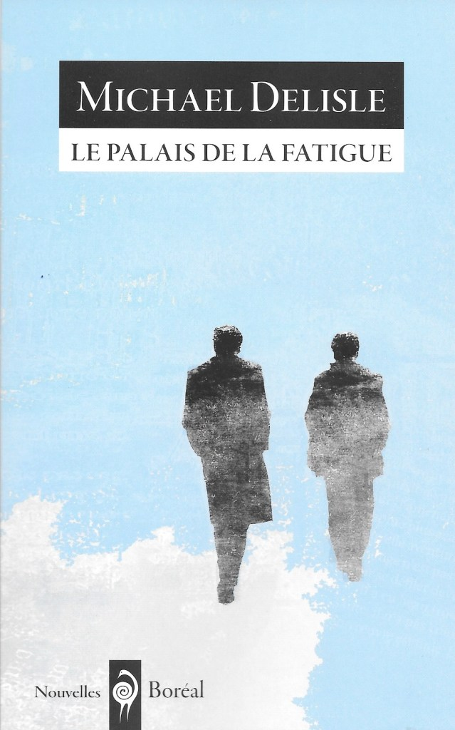 Michael Delisle, le Palais de la fatigue, 2017, couverture