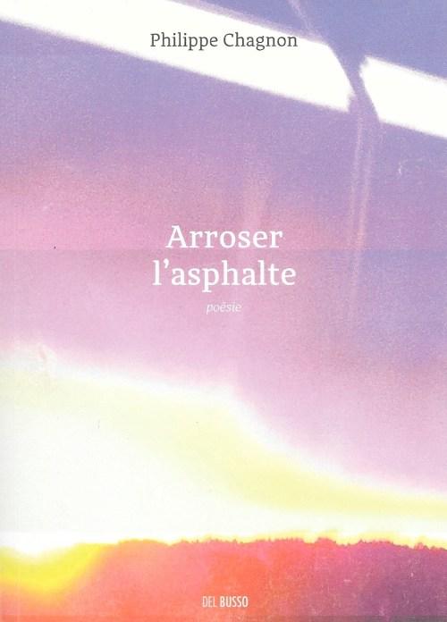 Philippe Chagnon, Arroser l'asphalte, 2017, couverture