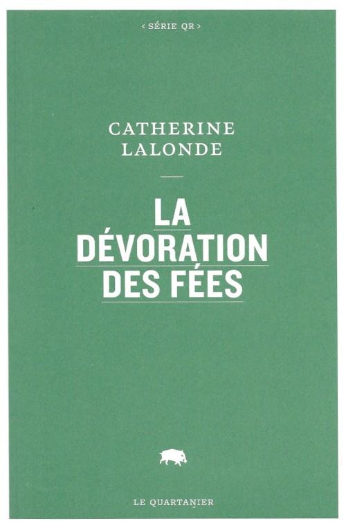 Catherine Lalonde, la Dévoration des fées, 2017, couverture
