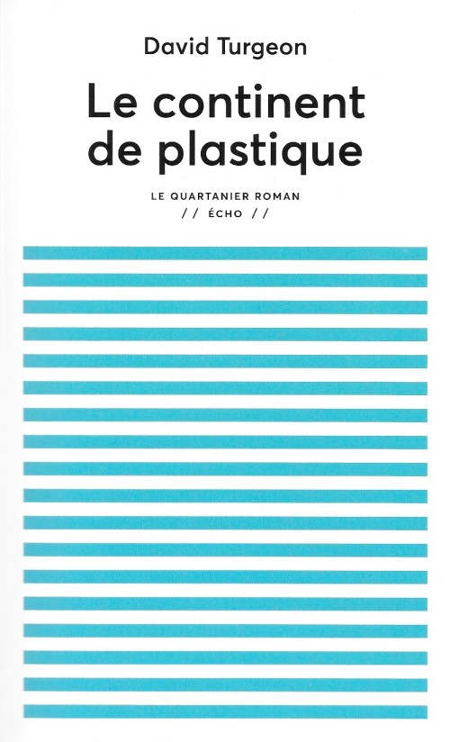 David Turgeon, le Continent de plastique, éd. de 2017, couverture