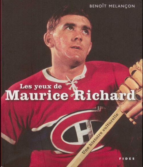 Benoît Melançon, les Yeux de Maurice Richard, éd. de 2006, couverture