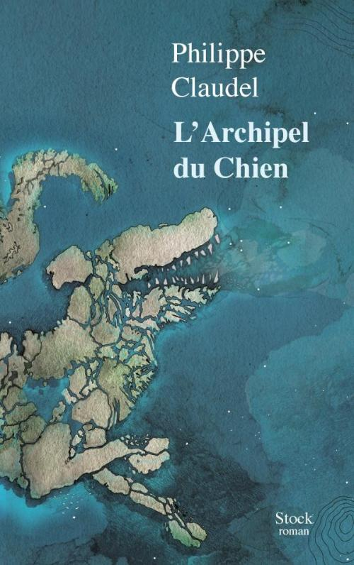 Philippe Claudel, l'Archipel du Chien, 2018, couverture