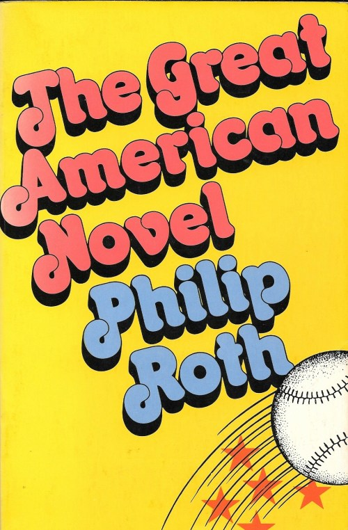 Philip Roth, The Great American Novel, éd. de 1973, couverture