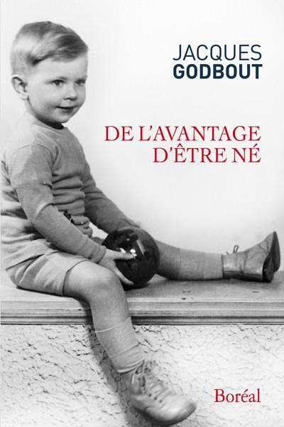 Jacques Godbout, De l'avantage d'être né, 2018, couverture