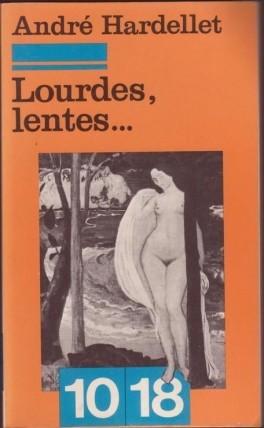 André Hardellet, Lourdes, lentes…, éd. de 1977, couverture