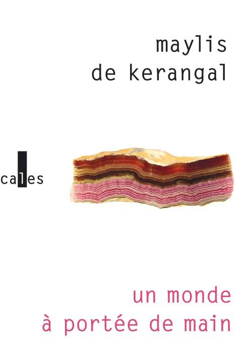 Maylis de Kerangal, Un monde à portée de main, 2018, couverture