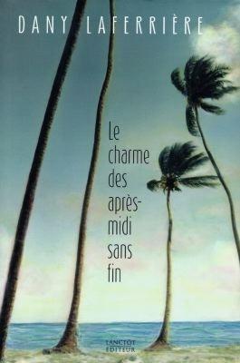 Dany Laferrière, le Charme des après-midi sans fin, 1997, couverture