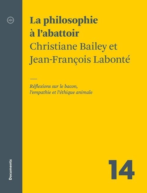 Christiane Bailey et Jean-François Labonté, la Philosophie à l'abattoir, 2018, couverture