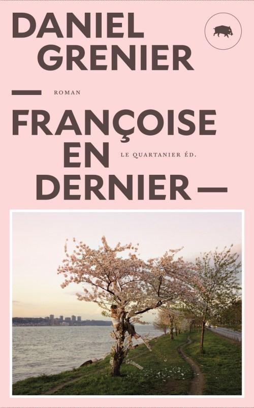 Daniel Grenier, Françoise en dernier, 2018, couverture