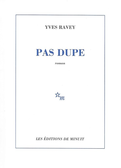 Yves Ravey, Pas dupe, 2019, couverture