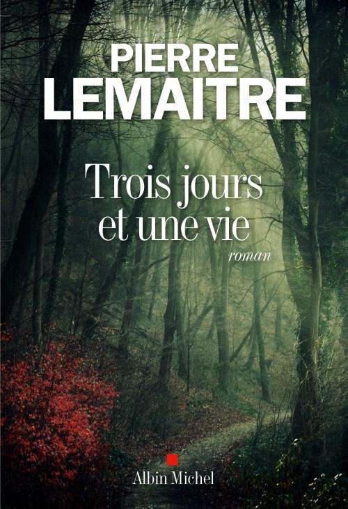 Pierre Lemaitre, Trois jours et une vie, 2016, couverture