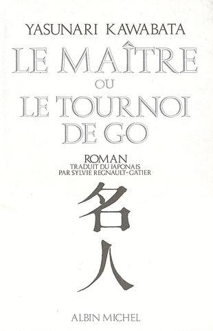 Yasunari Kawabata, le Maître ou Le tournoi de Go, 1975, couverture