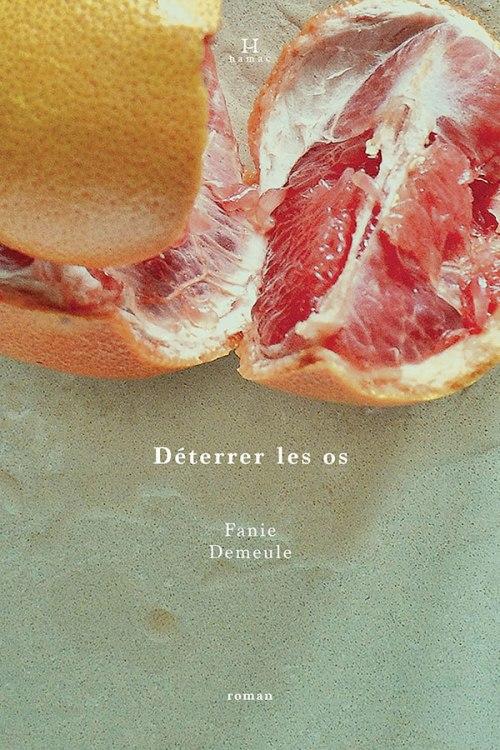 Fanie Demeule, Déterrer les os, 2016, couverture