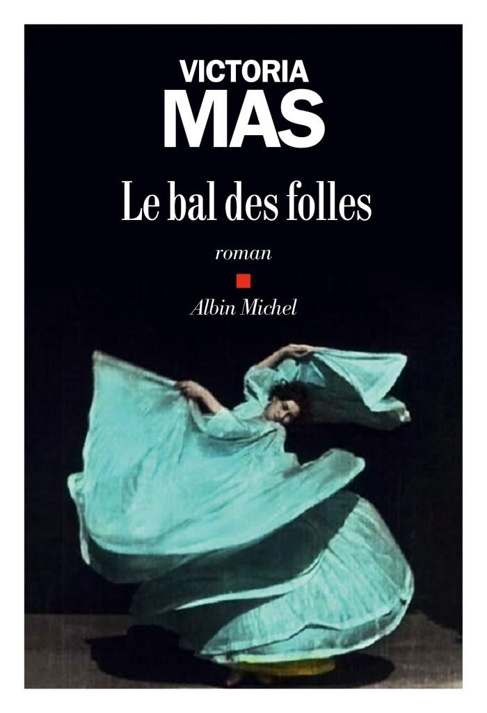 Victoria Mas, le Bal des folles, 2019, couverture
