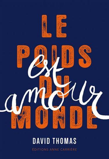 David Thomas, Le poids du monde est amour, 2018, couverture