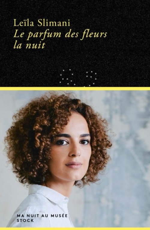 Leïla Slimani, le Parfum des fleurs la nuit, 2021, couverture