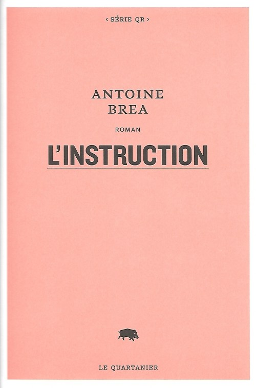 Antoine Brea, l'Instruction, 2021, couverture