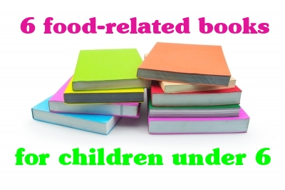 6 fun and educational food-related books for children under 6