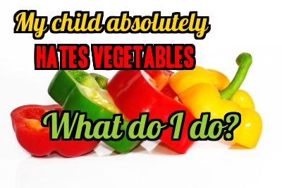 Does your child hate vegetables? Here is your help.