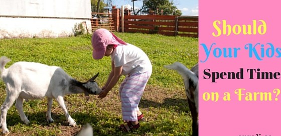 Should kids spend time on the farm?