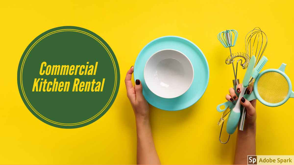 Commercial Kitchen Rental For Daily And Monthly Use