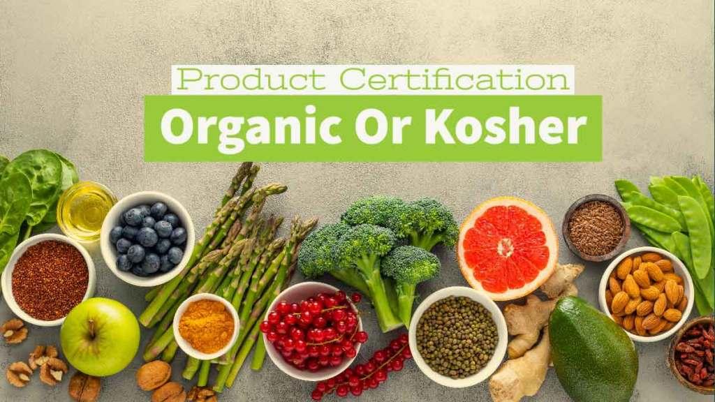Be Certified Organic Or Kosher?