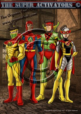 The Super Activators (C) Organic Fool Super Heroes