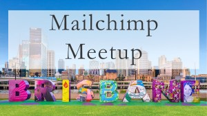 Mailchimp meetup in Brisbane, Australia