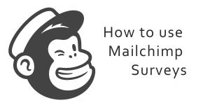 Mailchimp surveys