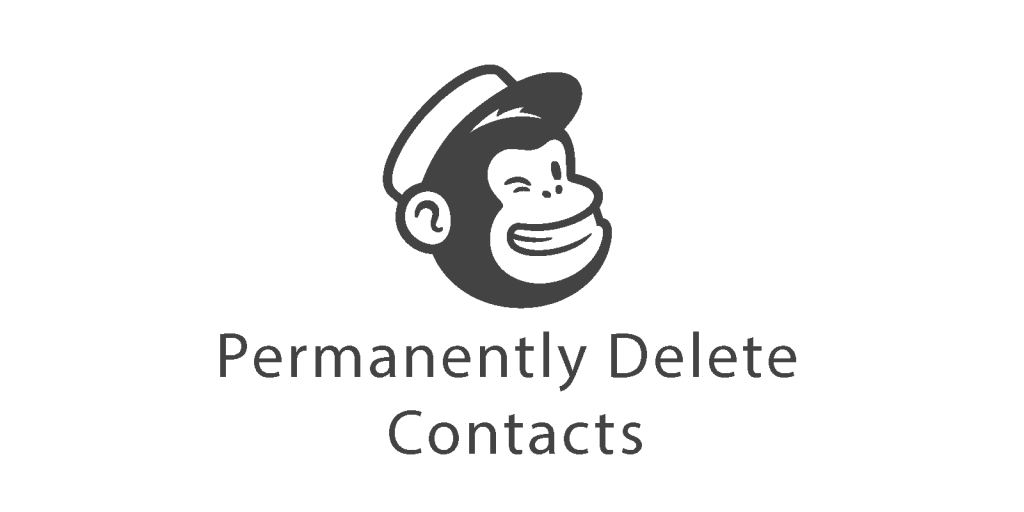 Permanently Delete a Mailchimp Contact