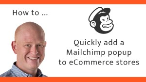 How to quickly add a Mailchimp popup to online stores