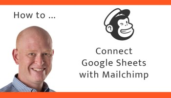 How to integrate Google Sheets and Mailchimp