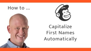 How to capitalize Mailchimp first names