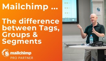 Mailchimp Groups, Tags and Segments