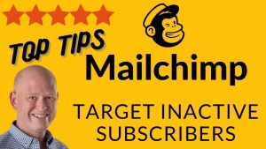 How to target inactive subscribers in Mailchimp